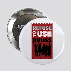 """Refuse to Use Drugs 2.25"""" Button"""