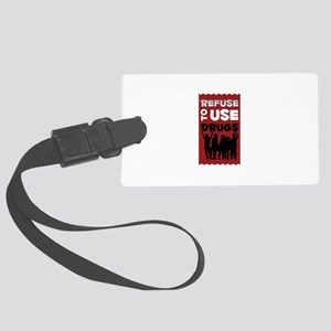 Refuse to Use Drugs Luggage Tag