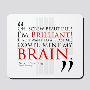 Screw Beautiful! I'm Brilliant! Mousepad
