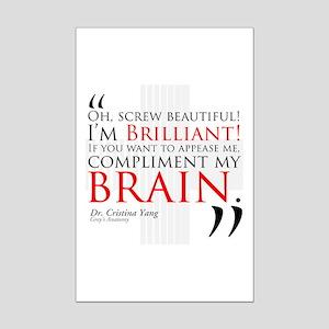 Screw Beautiful! I'm Brilliant! Mini Poster Print