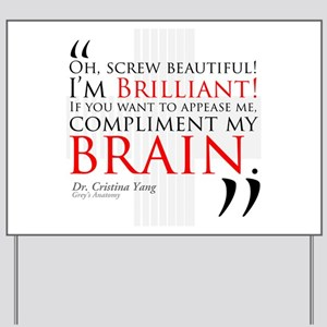 Screw Beautiful! I'm Brilliant! Yard Sign