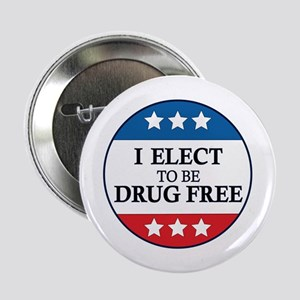 """I Elect to be Drug Free 2.25"""" Button"""