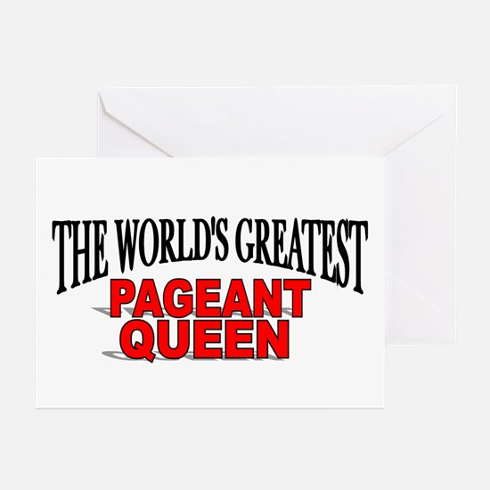 """""""The World's Greatest Pageant Queen"""" Greeting Card"""
