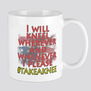 I will kneel whenever I please Mugs