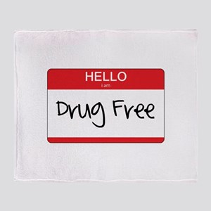 Hello Im Drug Free Throw Blanket