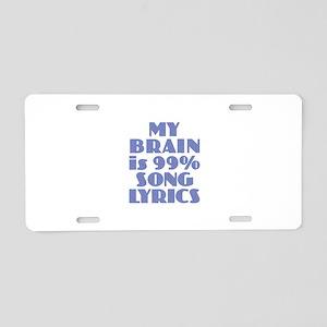 Brain 99% Song Lyrics Aluminum License Plate