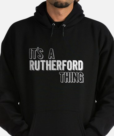 Its A Rutherford Thing Hoodie