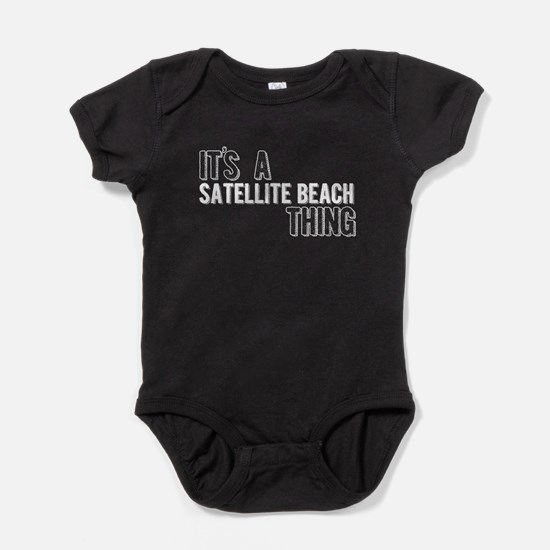 Its A Satellite Beach Thing Baby Bodysuit