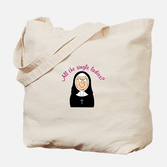 All The Single Ladies? Tote Bag