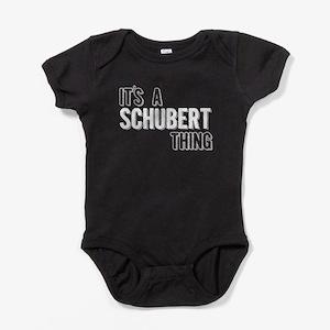 Its A Schubert Thing Baby Bodysuit