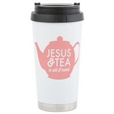 All I Need is Jesus and Tea Stainless Steel Travel