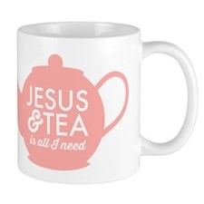 All I Need is Jesus and Tea Mugs