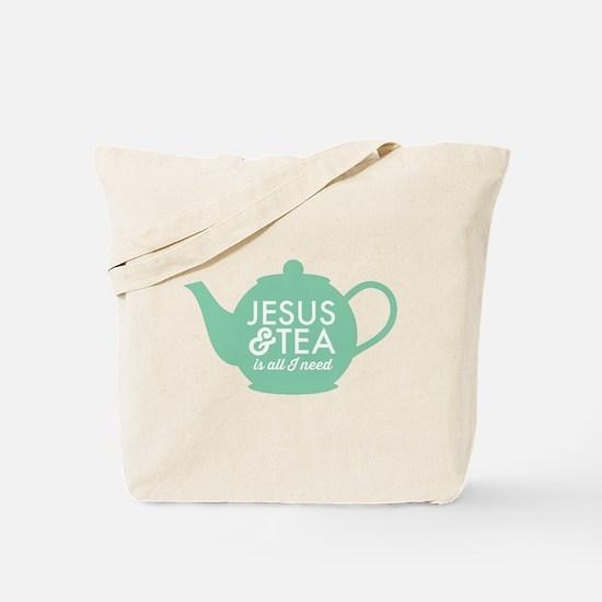 All I Need is Jesus and Tea Tote Bag