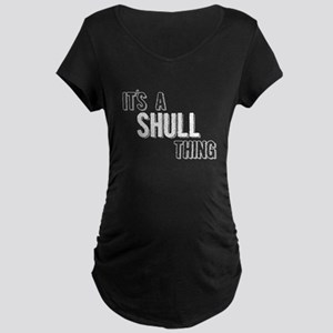 Its A Shull Thing Maternity T-Shirt