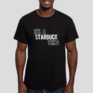 Its A Starbuck Thing T-Shirt