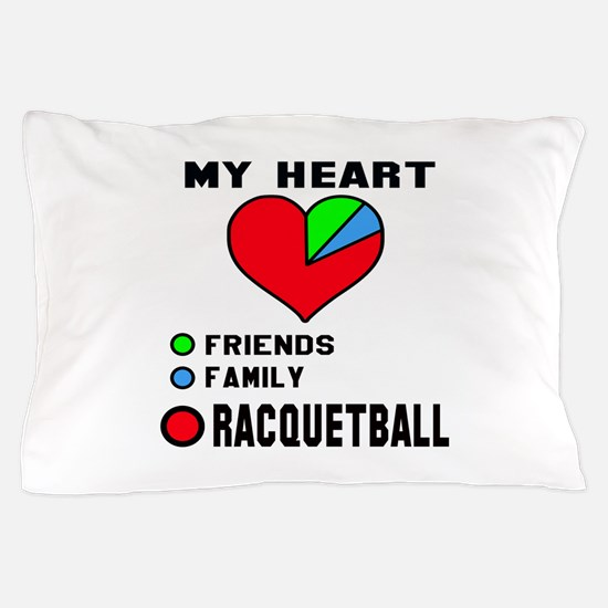 My Heart Friends, Family and Racquetba Pillow Case