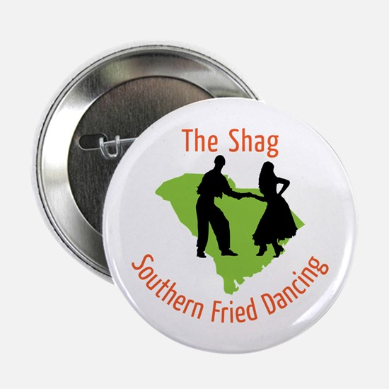 "The Shag Southern Fried Dancing 2.25"" Button"