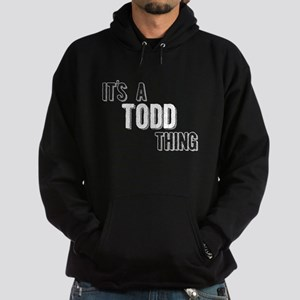 Its A Todd Thing Hoodie