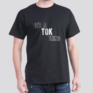 Its A Tok Thing T-Shirt