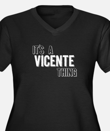 Its A Vicente Thing Plus Size T-Shirt