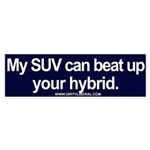 My SUV Can Beat Up Your Hybrid Bumper Sticker