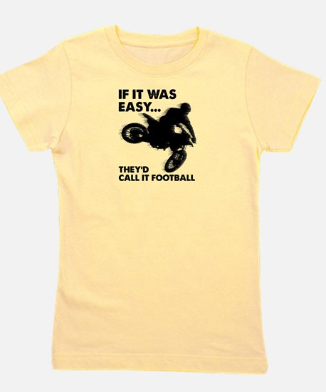 If It Was Easy Theyd Call It Football Girl's Tee