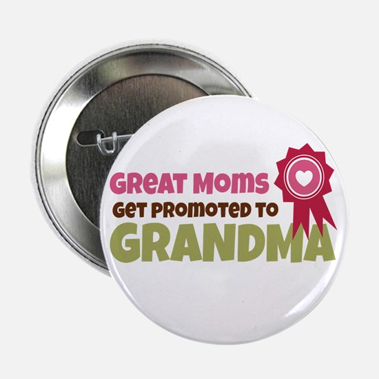 "Promoted To Grandma 2.25"" Button"