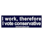 I Work Therefore I Vote Conservative StickerBumper