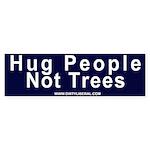 Hug People Not Trees Bumper Sticker