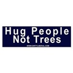 Hug People Not Trees Bumper Sticker