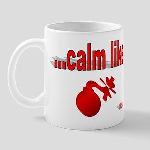 Calm Like A... Mug