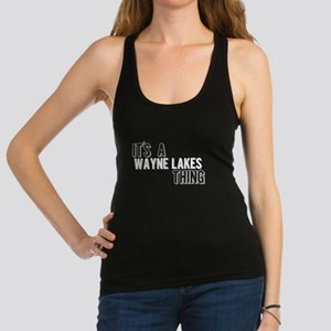 Its A Wayne Lakes Thing Racerback Tank Top