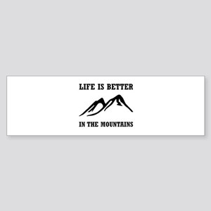 Better In Mountains Bumper Sticker