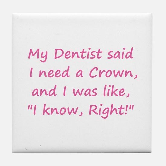 Dentist Crown Tile Coaster