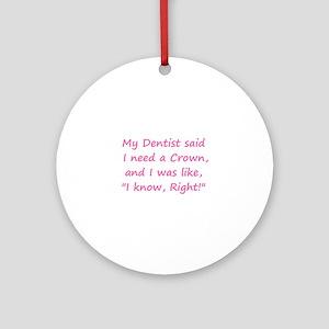Dentist Crown Round Ornament