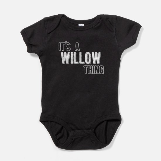 Its A Willow Thing Baby Bodysuit