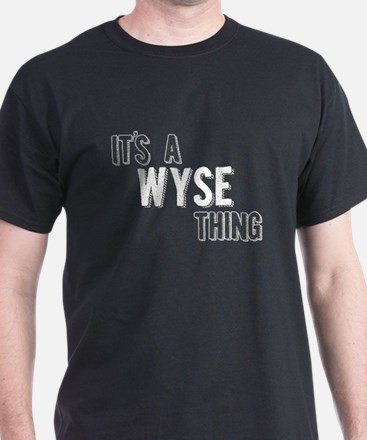 Its A Wyse Thing T-Shirt