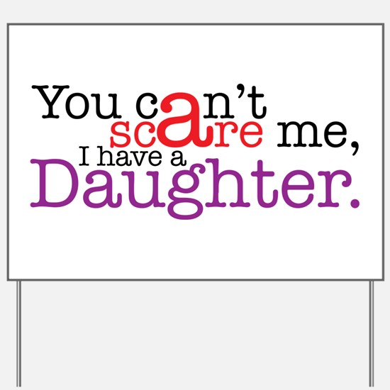 I have a daughter Yard Sign