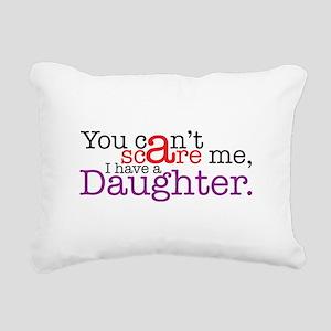 I have a daughter Rectangular Canvas Pillow