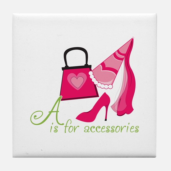 A is for Accessories Tile Coaster