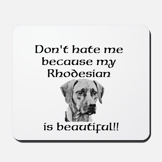 Dont hate....Rhodesian Mousepad