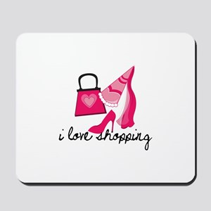 I Love Shopping Mousepad