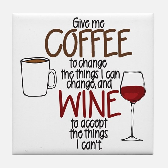 Give Me Coffee To Change The Things I Tile Coaster