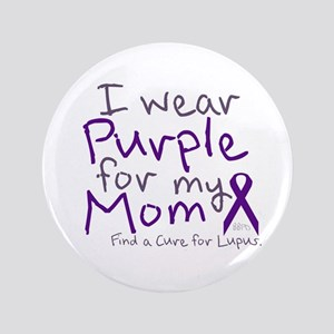 """Purple for My Mom 3.5"""" Button"""