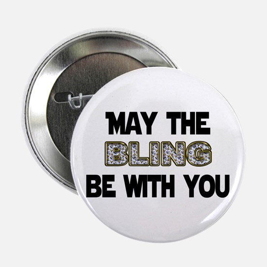 MAY THE BLING BE WITH YOU Button
