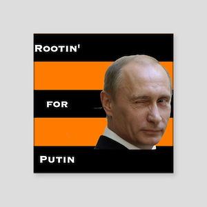 Rootin For Putin (square) Sticker
