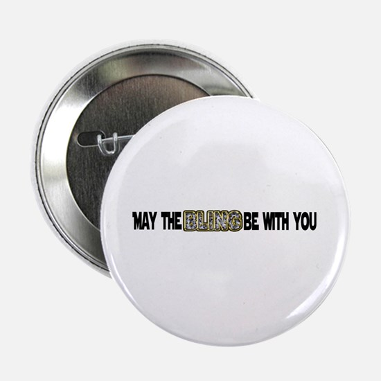 MAY THE BLING BE WITH YOU #2 Button