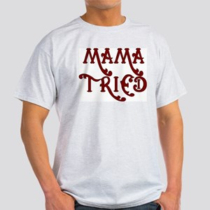 Mama Tried Light T-Shirt