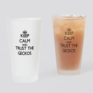 Keep calm and Trust the Geckos Drinking Glass