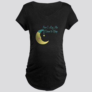 Now I Lay Me Down To Sleep Maternity T-Shirt